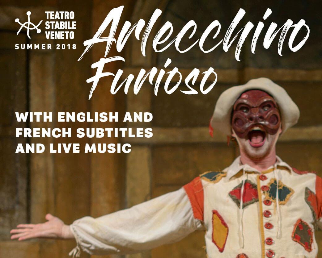 Arlecchino Furioso – Teatro Goldoni Venezia