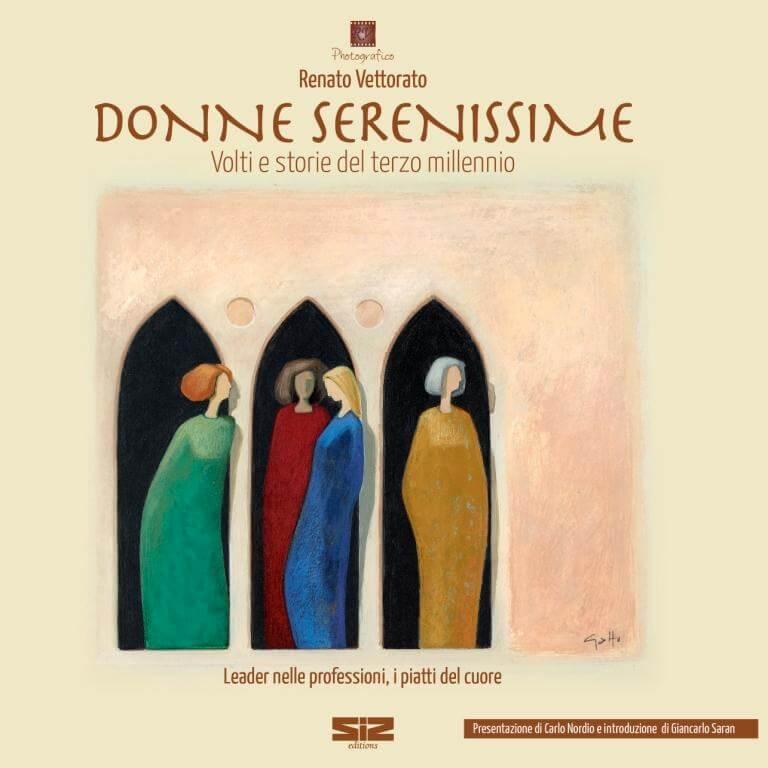 Renato Vettorato presenta il suo nuovo libro DONNE SERENISSIME – venerdì 25 ottobre 2019 – BHR Hotel – Treviso